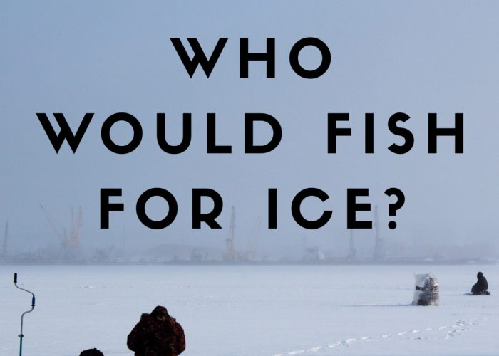 Who Would Fish For Ice?